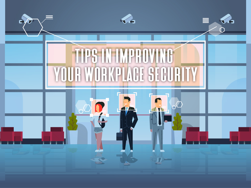 Tips in Improving Your Workplace Security
