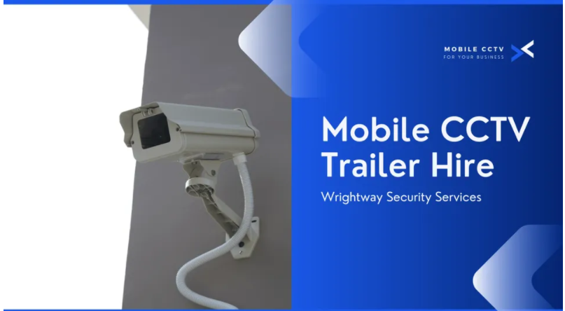 Wrightway Security offers hard-to-find Mobile CCTV services
