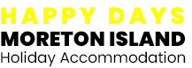 Happy Days Moreton Island - Holiday Accommodation