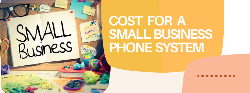 How much does a phone system cost for a small business?